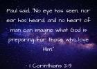 - I Corinthians 2:9